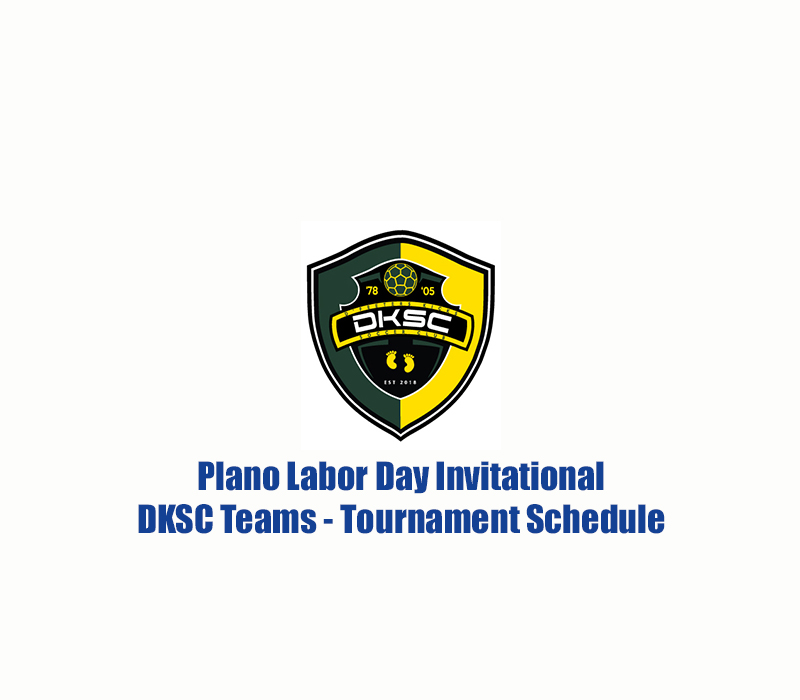 Plano Labor Day Schedule Dfeeters Soccer Club